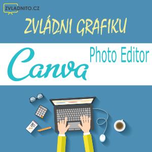 Zvladni grafiku Canva Photo Editor